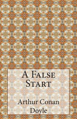 A False Start by Arthur Conan Doyle