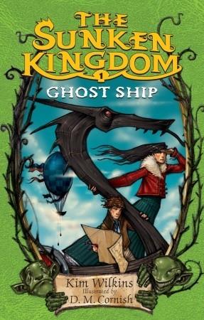 Ghost Ship by D.M. Cornish, Kim Wilkins
