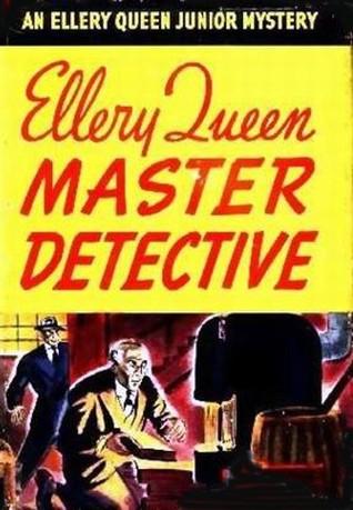 Ellery Queen, Master Detective by Ellery Queen