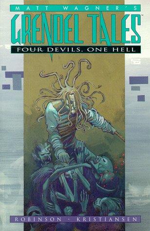 Grendel Tales: Four Devils, One Hell by Teddy Kristiansen, James Robinson