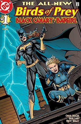 Birds of Prey: Black Canary/Batgirl (1997-) #1 by Chuck Dixon, Greg Land