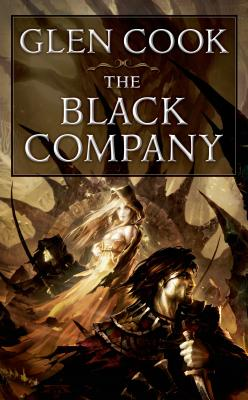 The Black Company: The First Novel of the Chronicles of the Black Company by Glen Cook