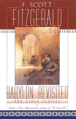 Babylon Revisited and Other Stories by F. Scott Fitzgerald, James L.W. West III