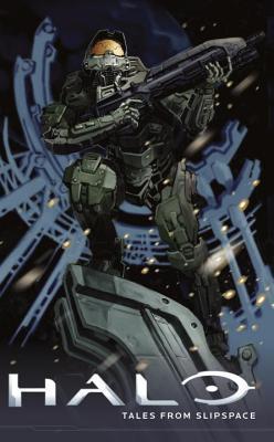 Halo: Tales from Slipspace by Various, Simon Roy, Frank O'Connor, John Jackson Miller, Kody Chamberlain