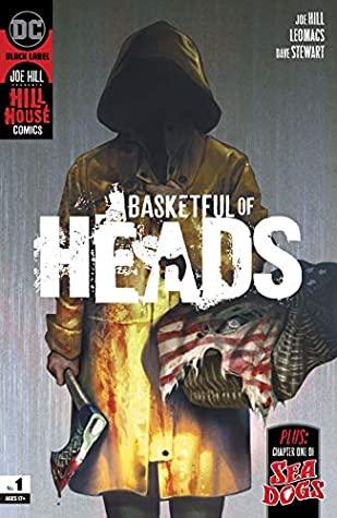 Basketful of Heads (2019-) #1 by Dave Stewart, Reiko Murakami, Dan McDaid, Leomacs, Joe Hill, Becky Cloonan, John Kalisz