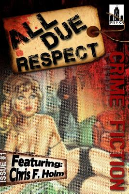 All Due Respect Issue #1 by Mike Miner, Travis Richardson, Paul D. Brazill