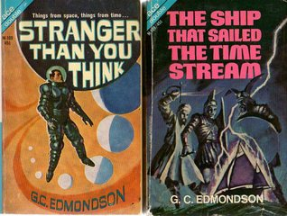 The Ship That Sailed the Time Stream / Stranger Than You Think by G.C. Edmondson