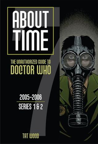 About Time 7: The Unauthorized Guide to Doctor Who by Tat Wood, Dorothy Ail