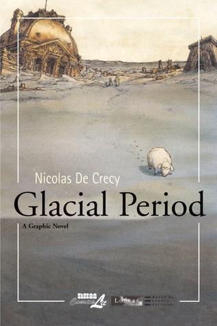 Glacial Period by Nicolas de Crécy