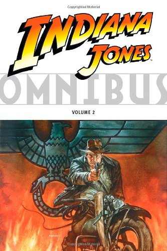 Indiana Jones Omnibus Vol. 2 by Dave Rawson, Karl Kesel, Gary Gianni, Pat McGreal