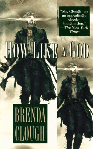 How Like a God by Brenda W. Clough