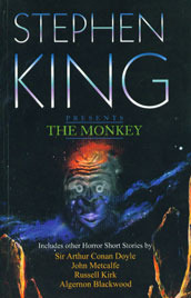 Stephen King Presents The Monkey by John Metcalfe, Algernon Blackwood, Russell Kirk, Stephen King, Arthur Conan Doyle