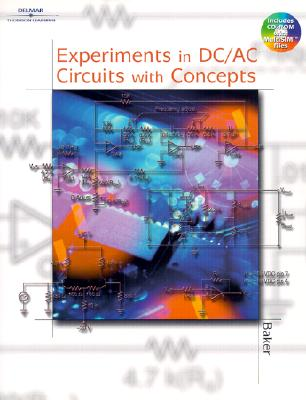 Experiments in DC/AC Circuits with Concepts [With CDROM] by Timothy Baker