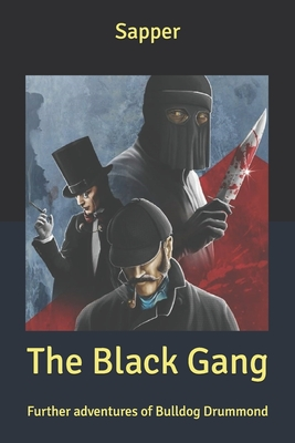 The Black Gang: Further adventures of Bulldog Drummond by Sapper