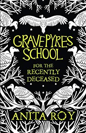 Gravepyres School For The Recently Deceased by Anita Roy