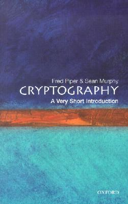 Cryptography: A Very Short Introduction by Sean Murphy, Fred Piper