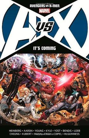 Avengers vs. X-Men: It's Coming by Olivier Coipel, Adam Kubert, Brian Michael Bendis, Allan Heinberg, Jason Aaron, Jeph Loeb, Ed McGuinness, Jim Cheung