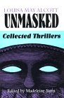 Louisa May Alcott Unmasked: Collected Thrillers by Madeleine B. Stern, Louisa May Alcott