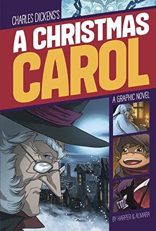 A Christmas Carol: A Graphic Novel by Benjamin Harper, Charles Dickens, Dono Sánchez Almara