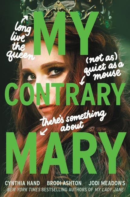My Contrary Mary by Brodi Ashton, Cynthia Hand, Jodi Meadows