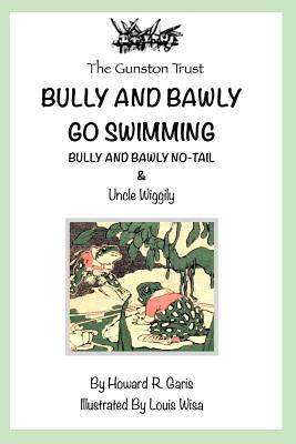 Bully and Bawly Go Swimming: Bully and Bawly No-Tail - Book 1 by Howard R. Garis