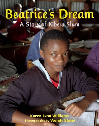 Beatrice's Dream: A Story of Kibera Slum by Wendy Stone, Karen Lynn Williams