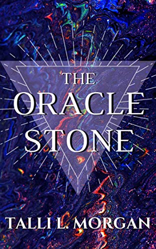 The Oracle Stone by Talli L. Morgan