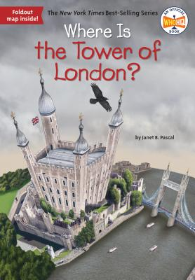 Where Is the Tower of London? by Who Hq, Janet B. Pascal