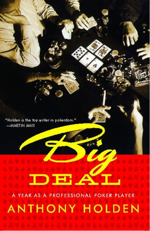 Big Deal: A Year as a Professional Poker Player by Anthony Holden