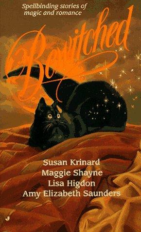 Bewitched by Amy Elizabeth Saunders, Susan Krinard, Maggie Shayne, Lisa Higdon