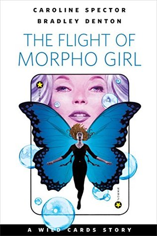 The Flight of Morpho Girl by Caroline Spector, Bradley Denton