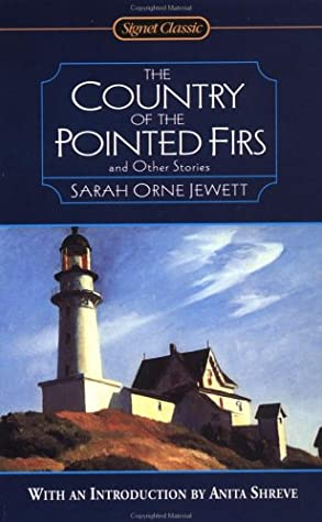 The Country of the Pointed Firs and Other Stories by Anita Shreve, Sarah Orne Jewett
