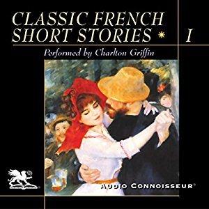 Classic French Short Stories, Vol 1 by Jean-Paul Sartre, Guy de Maupassant, Albert Camus, Anatole France