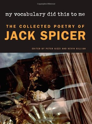 My Vocabulary Did This to Me: The Collected Poetry by Jack Spicer