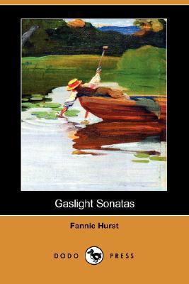 Gaslight Sonatas by Fannie Hurst