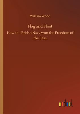 Flag and Fleet by William Wood