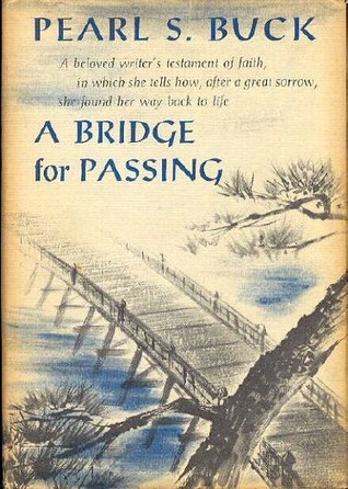 A Bridge for Passing by Pearl S. Buck