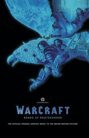 Warcraft: Bonds of Brotherhood by Paul Cornell, Chris Metzen, Michael O'Hare, Eddie Núñez, Mike Bowden, Roy Allan Martinez, Mat Broome, Alé Garza