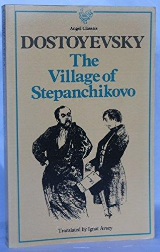 The Village of Stepanchikovo and its Inhabitants by Fyodor Dostoyevsky