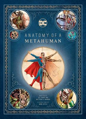 DC Comics: Anatomy of a Metahuman by S. D. Perry, Matthew Manning