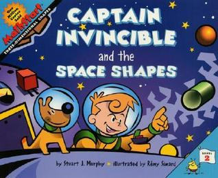 Captain Invincible and the Space Shapes: Level 2: Three-Dimensional Shapes by Rémy Simard, Stuart J. Murphy