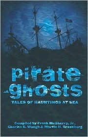 Pirate Ghosts: Tales of Hauntings at Sea by Frank D. McSherry Jr., Martin Harry Greenberg, Charles G. Waugh