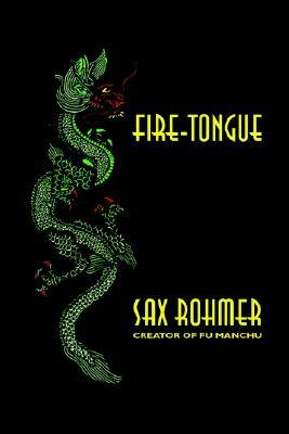 Fire-Tongue by Sax Rohmer