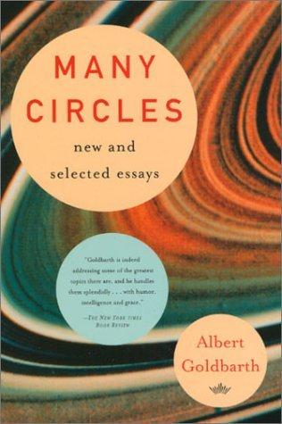 Many Circles: New and Selected Essays by Albert Goldbarth