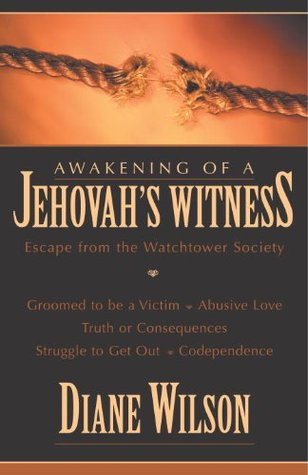 Awakening of a Jehovah's Witness: Escape from the Watchtower Society by Jerry Bergman, Diane Wilson