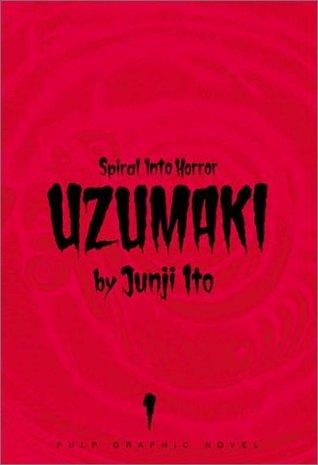 Uzumaki: Spiral into Horror, Vol. 1 by 伊藤潤二, Junji Ito