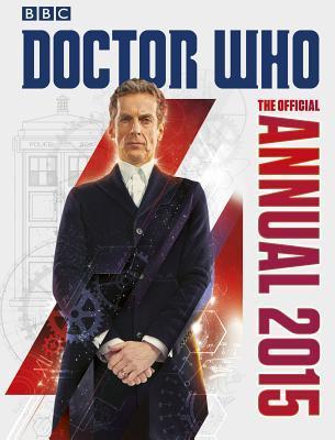 Doctor Who: The Official Annual 2015 by Jason Loborik, Moray Laing, John Ross, Lee Sullivan