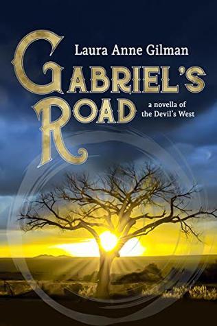 Gabriel's Road by Laura Anne Gilman