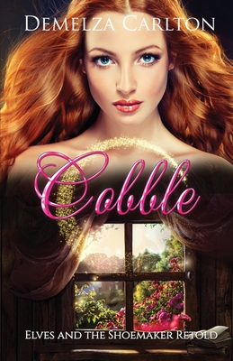 Cobble: Elves and the Shoemaker Retold by Demelza Carlton