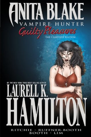 Anita Blake, Vampire Hunter: Guilty Pleasures: Ultimate Collection by Stacie Ritchie, Laurell K. Hamilton, Jessica Ruffner, Ron Lim, Brett Booth